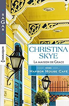 La maison de Grace : T1 - Harbor House Café par [Skye, Christina]