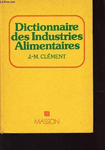 Dictionnaire des industries alimentaires