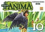 Telecharger Livres Anima Vol 10 (PDF,EPUB,MOBI) gratuits en Francaise