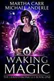 Waking Magic: The Revelations of Oriceran (The Leira Chronicles Book 1)