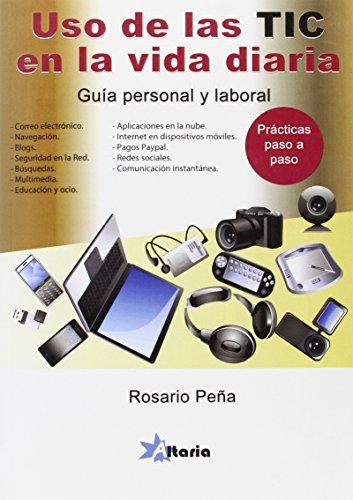 Uso de las TIC en la vida diaria: guía personal y profesional