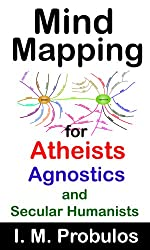 Mind Mapping for Atheists, Agnostics, and Secular Humanists (Mind Maps)