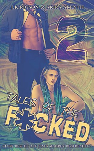 Tales of the f*cked 2: Real Contemporary Gay Romance -