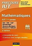 Mathématiques IUT 1re année - 2ed. - L'essentiel du cours, exercices avec corrigés détaillés