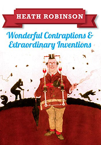 heath-robinson-wonderful-contraptions-and-extraordinary-inventions