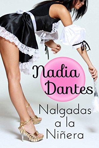 Nalgadas a la Niñera por Nadia Dantes