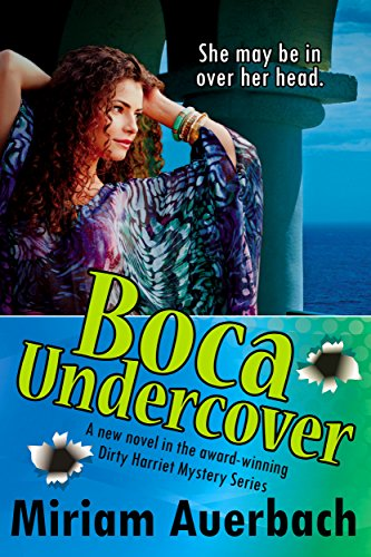 Boca Undercover (The Dirty Harriet Mystery Series Book 4) (English Edition)
