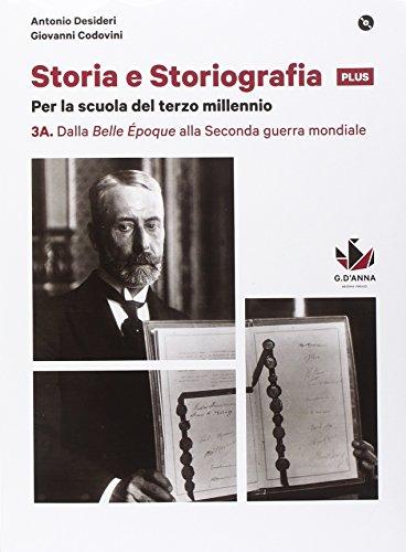 Storia e storiografia plus. Per le Scuole superiori. Con e-book. Con espansione online: 3