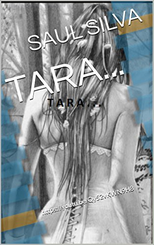 TARA...: https://youtu.be/Qy52vKWN9H8 por SAUL SILVA