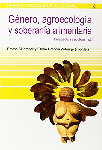 Género, agroecolgía y soberanía alimentaria: Perspectivas ecofeministas (PERSPECTIVAS AGROECOLÓGICAS)