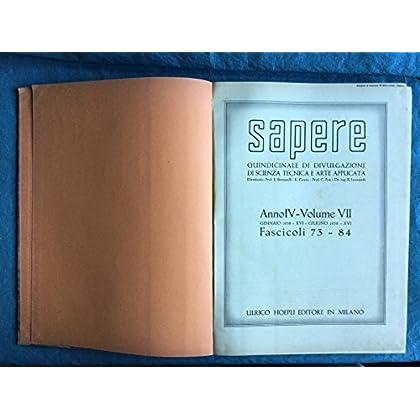 Sapere. Quindicinale Di Divulgazione Di Scienza Tecnica E Arte Applicata 1938