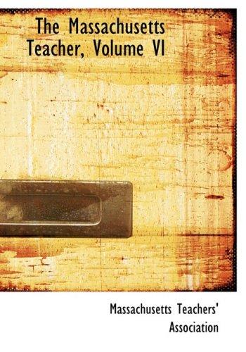 6: The Massachusetts Teacher, Volume VI