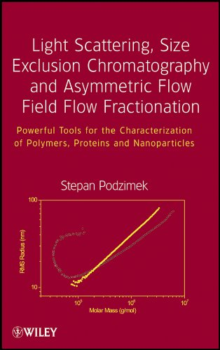 Light Scattering, Size Exclusion Chromatography and Asymmetric Flow Field Flow Fractionation: Powerful Tools for the Characterization of Polymers, Proteins and Nanoparticles (English Edition)