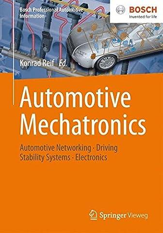 Automotive Mechatronics: Automotive Networking, Driving Stability Systems, Electronics (Bosch Professional Automotive