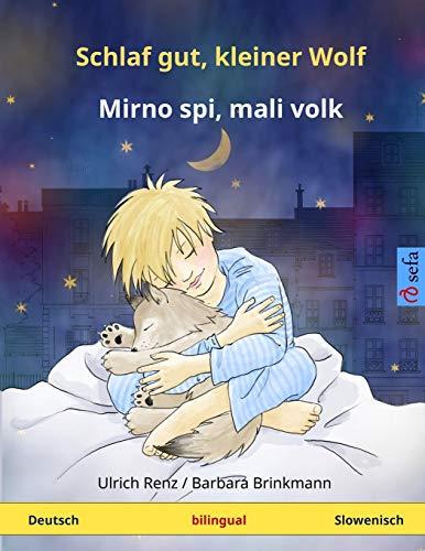 Schlaf gut, kleiner Wolf - Mirno spi, mali volk. Zweisprachiges Kinderbuch (Deutsch - Slowenisch) (www.childrens-books-bilingual.com)