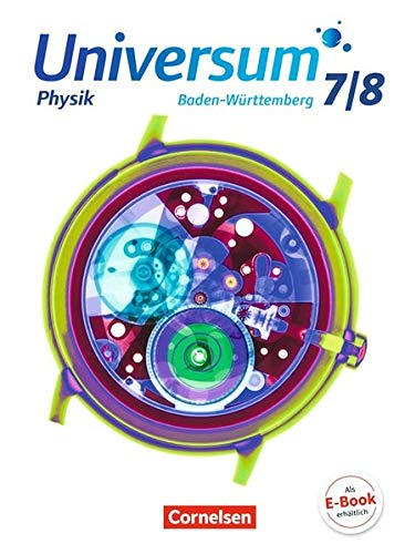 Universum Physik - Gymnasium Baden-Württemberg - Neubearbeitung: 7./8. Schuljahr - Schülerbuch