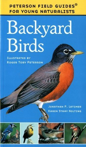 Backyard Birds (Field Guides for Young Naturalists) by Nolting, Karen Stray, Latimer, Jonathan (1999) Paperback