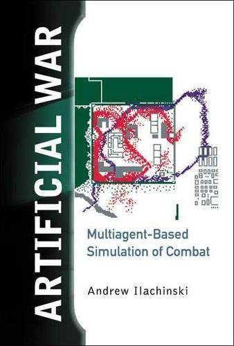 Artificial War: Multiagent-Based Simulation of Combat por Andrew Ilachinski