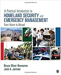 A Practical Introduction to Homeland Security and Emergency Management: From Home to Abroad