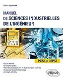 Manuel de sciences industrielles de l'ingénieur (SII) - PCSI et MPSI - Cours détaillé, exemples guidés et travaux dirigés corrigés...