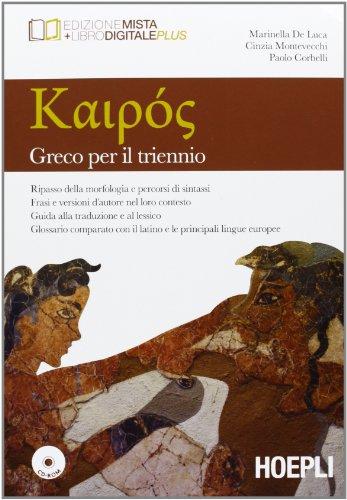 Kairos. Greco per il triennio. Per il Liceo classico. Con e-book. Con espansione online