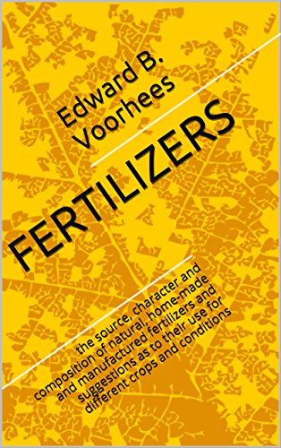 fertilizers-the-source-character-and-composition-of-natural-home-made-and-manufactured-fertilizers-a