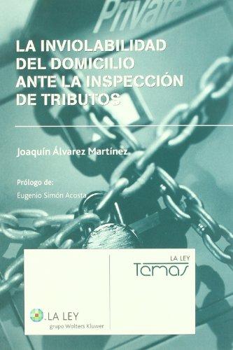 La inviolabilidad del domicilio ante la inspección de tributos por Joaquín Álvarez Martínez