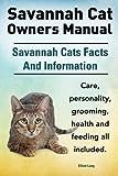 Lang, E: Savannah Cat Owners Manual. Savannah Cats Facts and