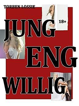 JUNG, ENG, WILLIG - Sammelband heißer Sexgeschichten eBook