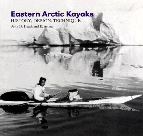 Eastern Arctic Kayaks: History, Design, Technique Arctic Sport Boot