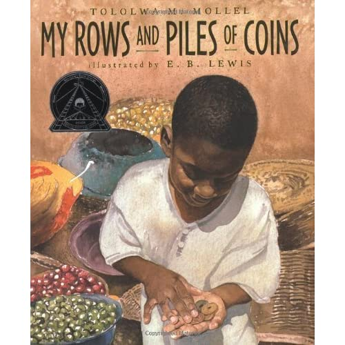 My Rows and Piles of Coins (Coretta Scott King Illustrator Honor Books) by M.Tololwa- Mollel (2000-07-19)