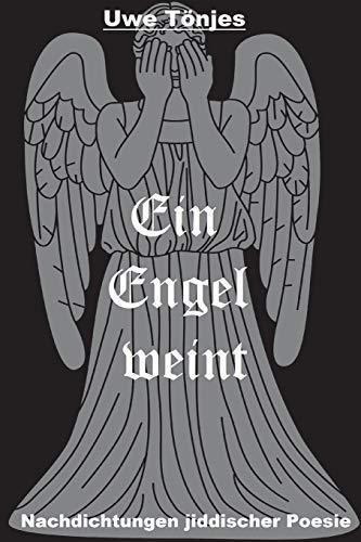 Ein Engel weint: Nachdichtungen jiddischer Poesie