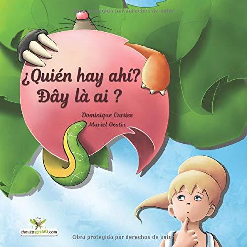 ¿Quién hay ahí? - Dây là ai? Libro ilustrado para niños (Edición bilingüe en español y vietnamita): Volume 43 (Bilingual children's picture books)