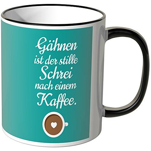 """Wandkings® Tasse, Spruch """"Gähnen ist der stille Schrei nach einem Kaffee"""" - SCHWARZ"""