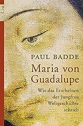 Maria von Guadalupe: Wie das Erscheinen der Jungfrau Weltgeschichte schrieb