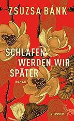 Schlafen werden wir später: Roman (German Edition)