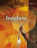 Le longbow ou le grand arc occidental