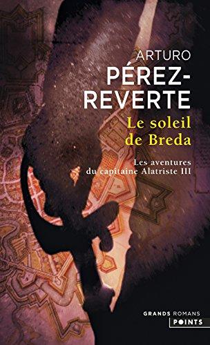 Le Soleil de Breda. Les aventures du capitaine Alatriste III (3) par Arturo Arturo perez-reverte