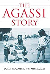 The Agassi Story by Dominic Cobello (2008-10-15)