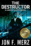 The Destructor: A Lawson Vampire Novel 3 (English Edition)