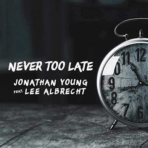 Never Too Late (feat. Lee Albrecht)