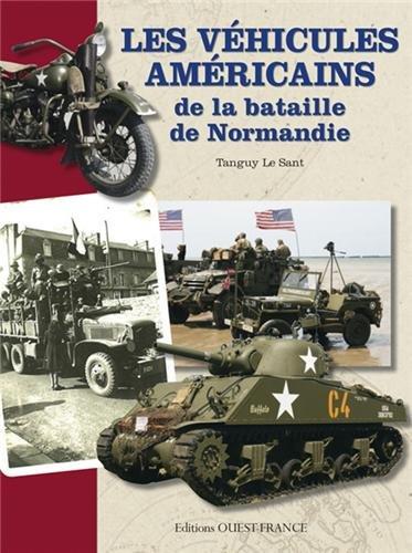 VEHICULES AMERICAINS DE LA BATAILLE DE NORMANDIE
