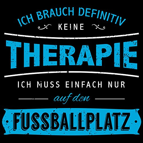Fashionalarm Damen T-Shirt - Ich brauch keine Therapie - Fußballplatz | Fun Shirt mit lustigem Spruch Fußball Spielerin Fußballerin Sport Verein Schwarz
