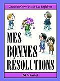 Mes bonnes résolutions | Grive, Catherine (1959-....). Auteur