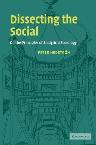 Dissecting the Social: On the Principles of Analytical Sociology by Peter Hedstrom (2005-12-12)