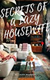Secrets of a Lazy Housewife: House Cleaning Tips and Tricks