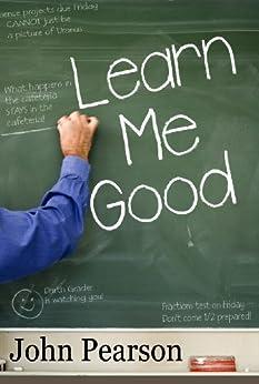 Learn Me Good by [Pearson, John]