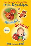 Animals in School: Two Stories in One! (Red Bananas) by Julia Donaldson (2013-05-01)