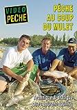 Pêche au coup du mulet Technique & Pratique avec Laurent Jauffret - Vidéo Pêche - Pêche au coup...