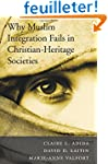 Why Muslim Integration Fails in Chris...